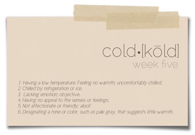 weekFIVE-cold
