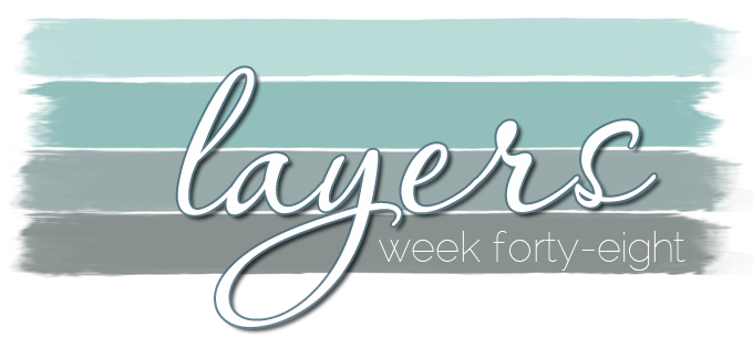 weekFORTYEIGHT-layers